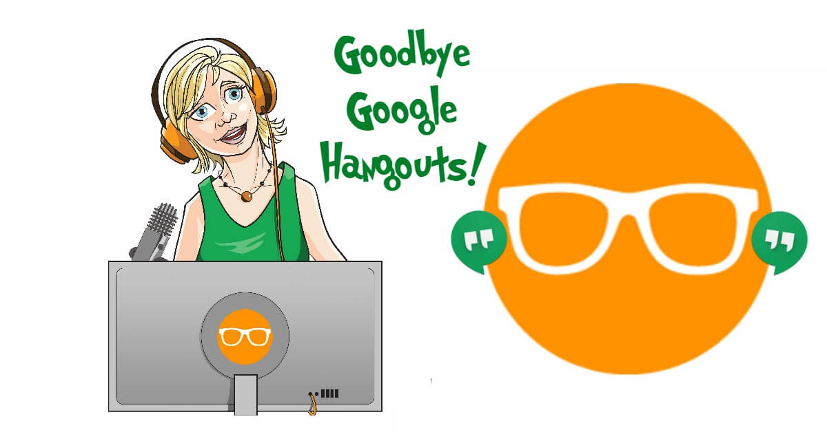 Is Google Hangouts Really Going Away? Free Coaching Session Inside!